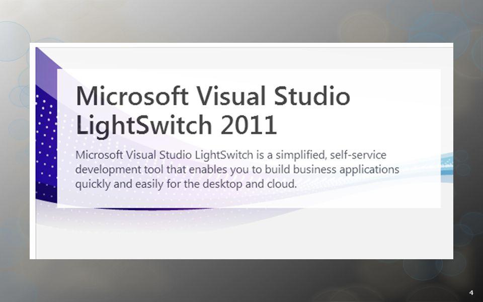A - 16 marca 2011 - Microsoft updates Visual Studio LightSwitch developer beta 26 lipca 2011 - Visual Studio LightSwitch 2011 is here.