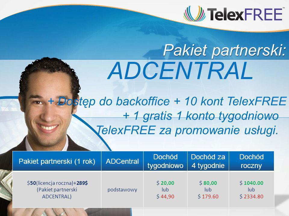 Pakiet partnerski: ADCENTRAL + Dostęp do backoffice + 10 kont TelexFREE + 1 gratis 1 konto tygodniowo TelexFREE za promowanie usługi.