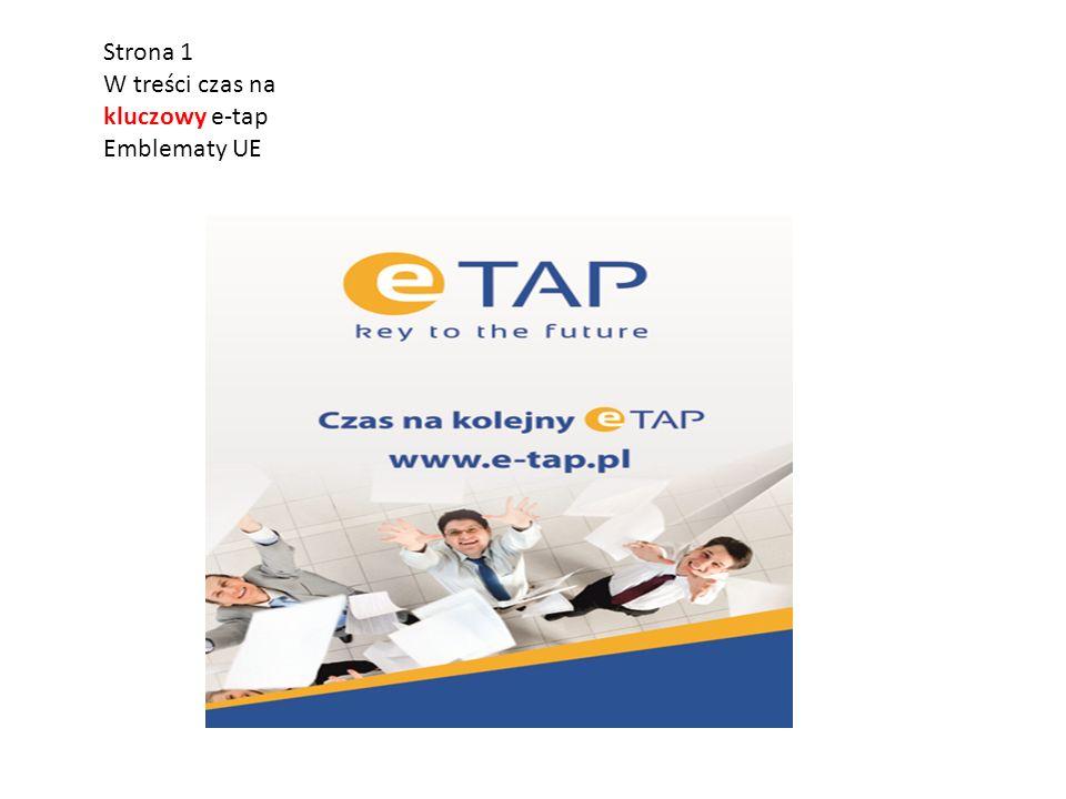 Strona 1 W treści czas na kluczowy e-tap Emblematy UE