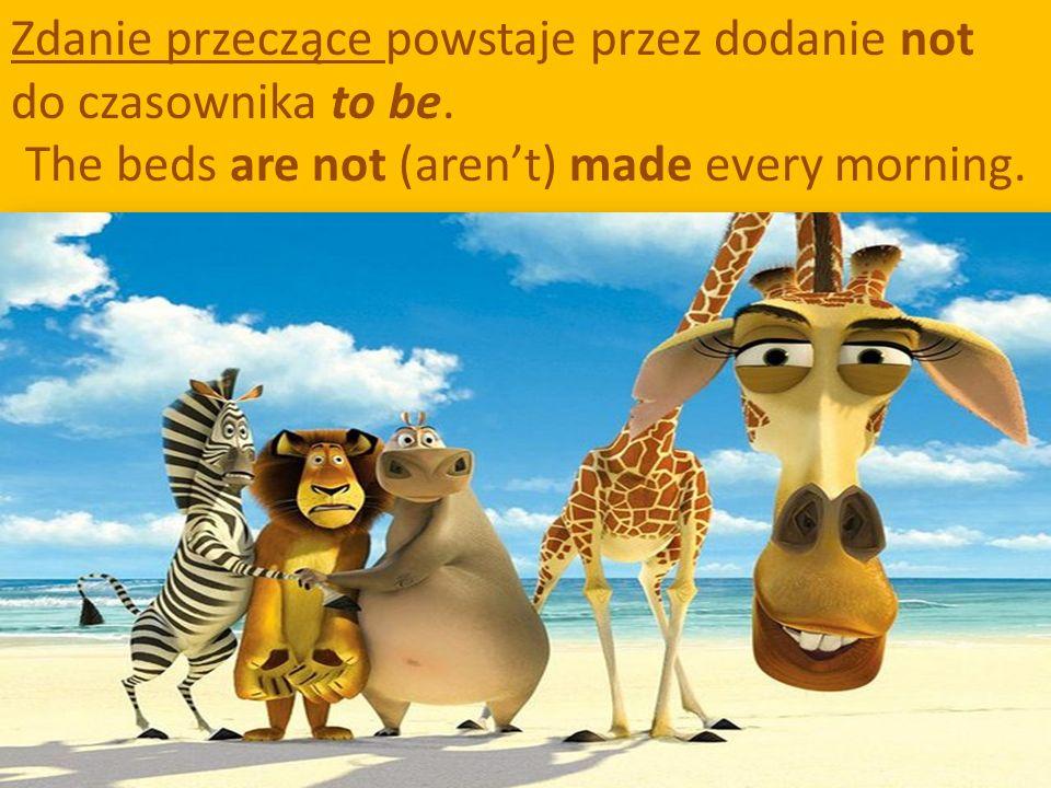 Zdanie przeczące powstaje przez dodanie not do czasownika to be.