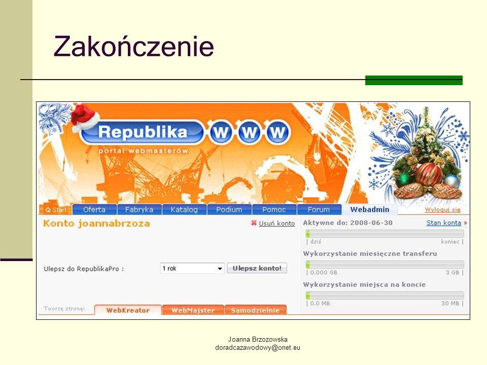 Joanna Brzozowska doradcazawodowy@onet.eu Zakończenie