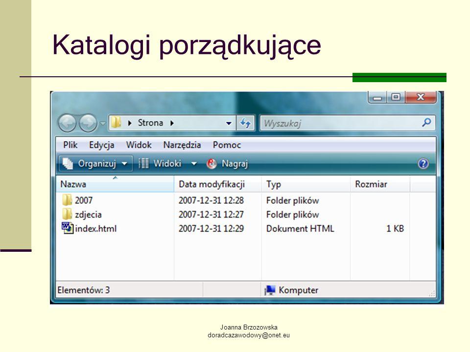 Joanna Brzozowska doradcazawodowy@onet.eu Katalogi porządkujące
