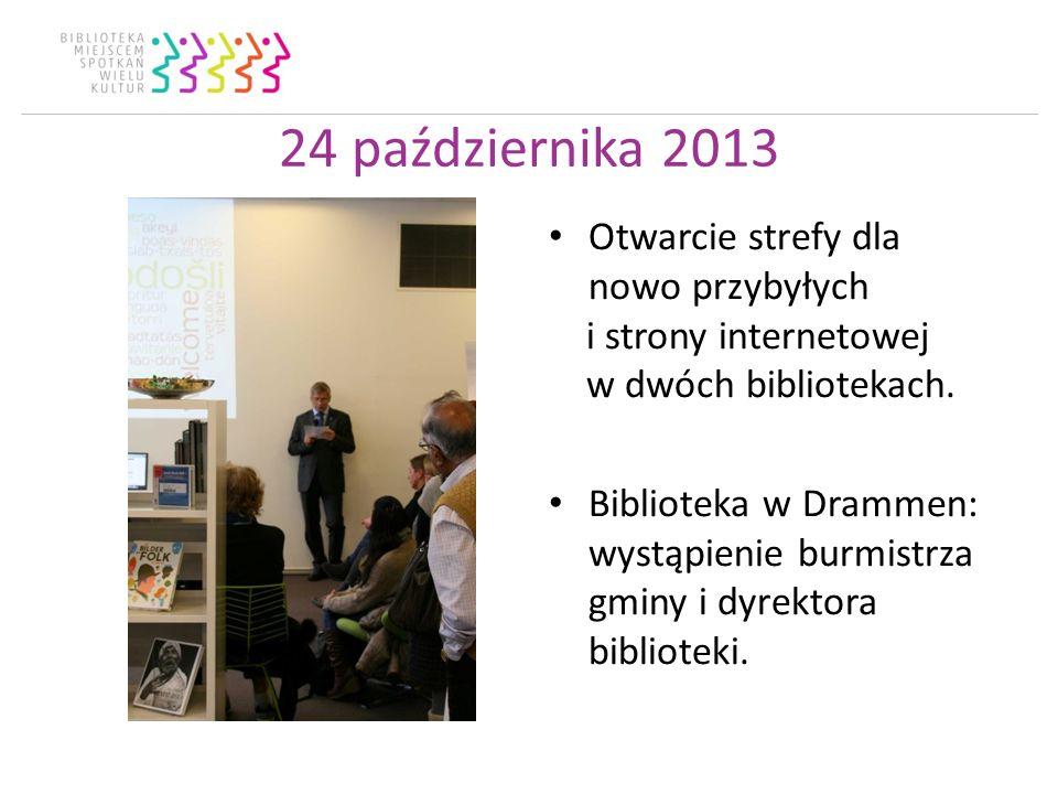 24 października 2013 Otwarcie strefy dla nowo przybyłych i strony internetowej w dwóch bibliotekach. Biblioteka w Drammen: wystąpienie burmistrza gmin