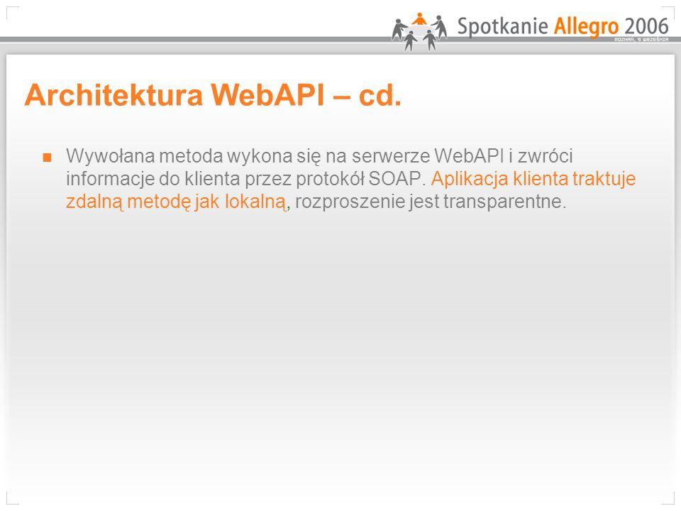 Przegląd wybranych funkcji WebAPI – Pakiet Podstawowy doGetUserItems doLogin doNewAuction doShowUser doShowCat
