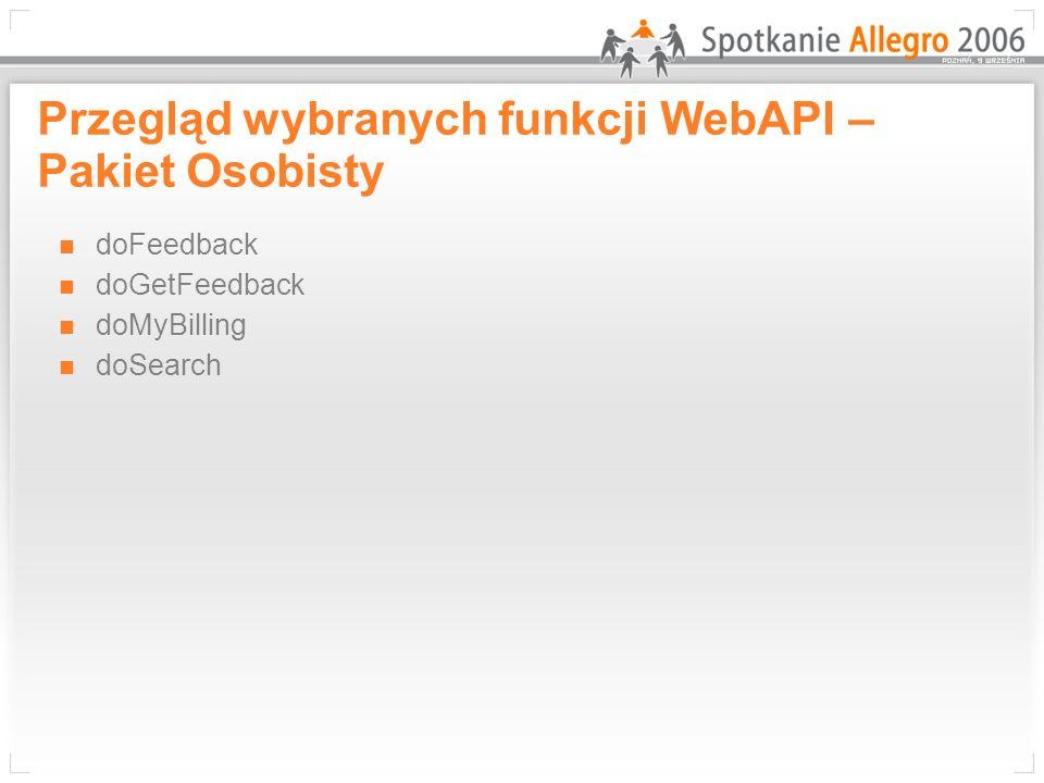 Przegląd wybranych funkcji WebAPI – Pakiet Pełny doBidItem doCancelBidItem doFinishAuction doRequestCancelBid