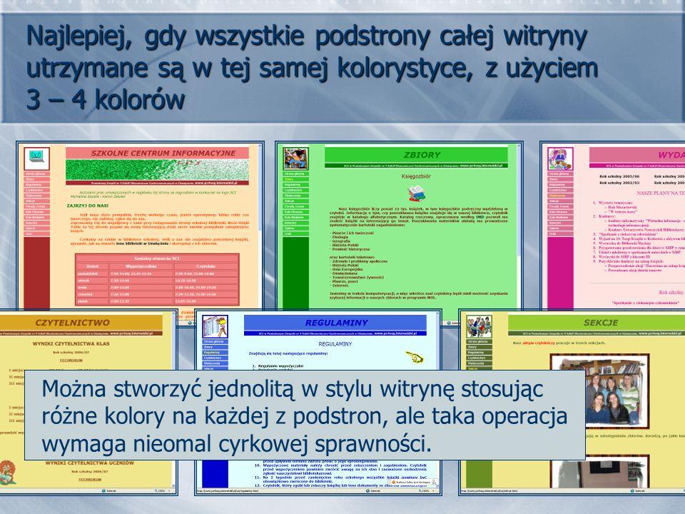 Najlepiej, gdy wszystkie podstrony całej witryny utrzymane są w tej samej kolorystyce, z użyciem 3 – 4 kolorów Można stworzyć jednolitą w stylu witryn