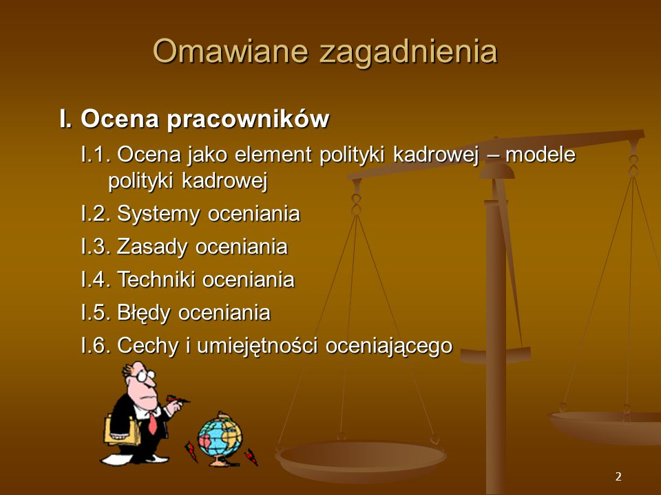 2 Omawiane zagadnienia I.Ocena pracowników I.1.