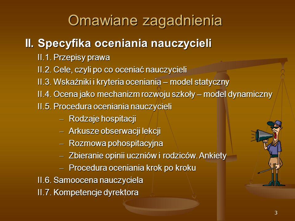14 Specyfika oceniania nauczycieli II.2.Cele, czyli po co oceniać nauczycieli.