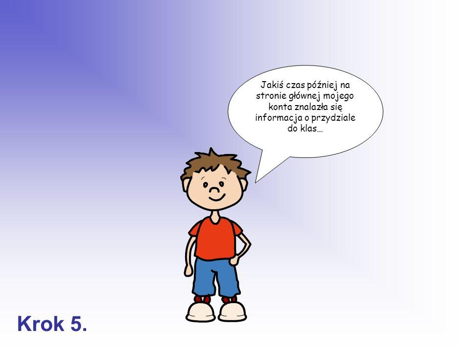Jakiś czas później na stronie głównej mojego konta znalazła się informacja o przydziale do klas… Krok 5.