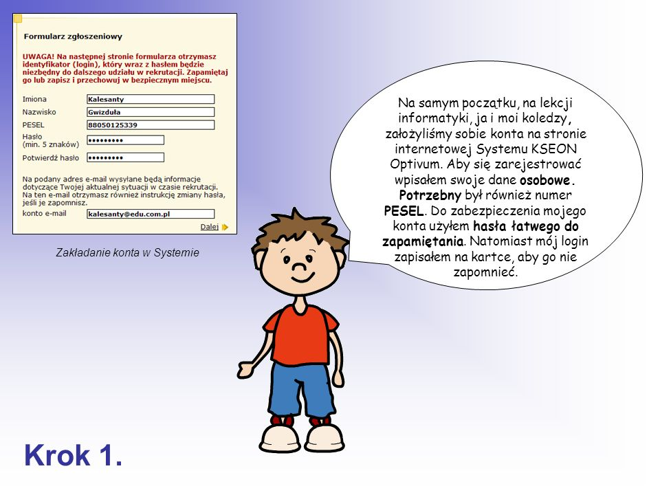 Na samym początku, na lekcji informatyki, ja i moi koledzy, założyliśmy sobie konta na stronie internetowej Systemu KSEON Optivum. Aby się zarejestrow