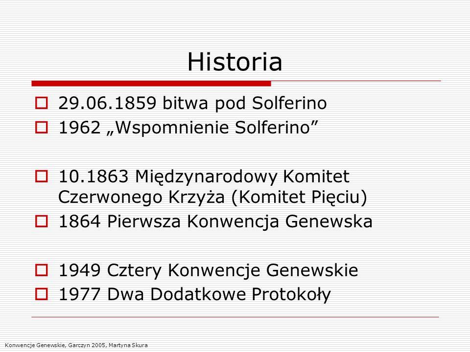 Historia 29.06.1859 bitwa pod Solferino 1962 Wspomnienie Solferino 10.1863 Międzynarodowy Komitet Czerwonego Krzyża (Komitet Pięciu) 1864 Pierwsza Kon