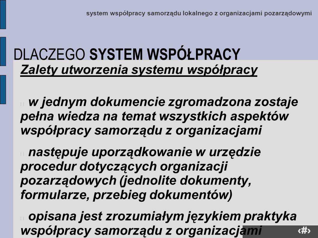 34 Zalety utworzenia systemu współpracy w jednym dokumencie zgromadzona zostaje pełna wiedza na temat wszystkich aspektów współpracy samorządu z organ
