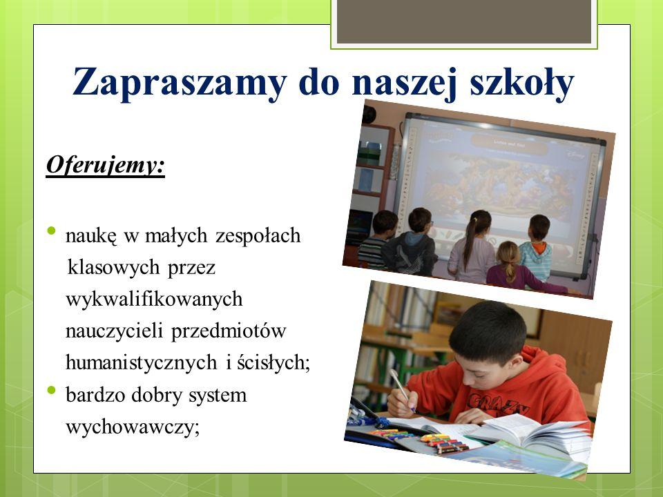 naukę w wyposażonych salach; naukę języków obcych: niemieckiego i angielskiego; pomoc indywidualną nauczycieli w problemach z nauką;