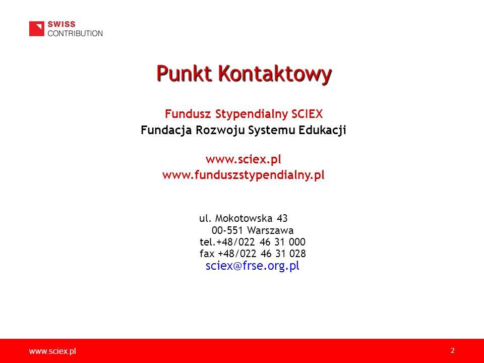 www.sciex.pl 2 Fundusz Stypendialny SCIEX Fundacja Rozwoju Systemu Edukacji www.sciex.pl www.funduszstypendialny.pl ul.