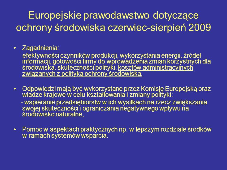 Europejskie prawodawstwo dotyczące ochrony środowiska czerwiec-sierpień 2009 Zagadnienia: efektywności czynników produkcji, wykorzystania energii, źró