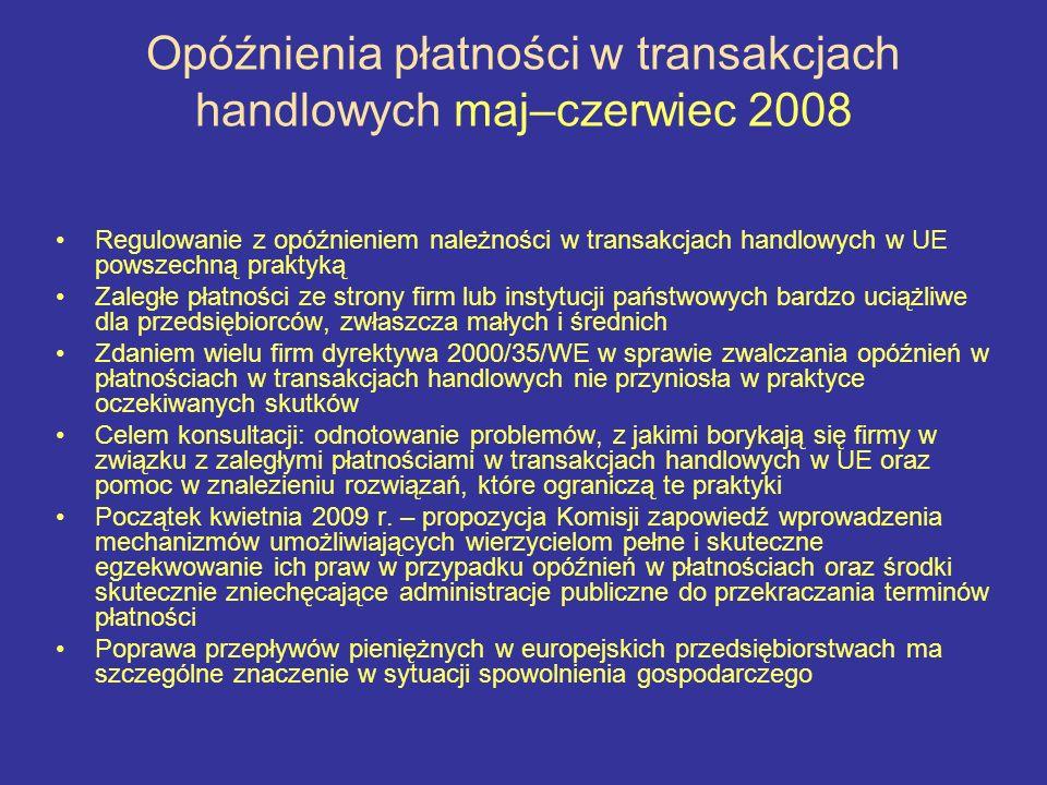 Opóźnienia płatności w transakcjach handlowych maj–czerwiec 2008 Regulowanie z opóźnieniem należności w transakcjach handlowych w UE powszechną prakty