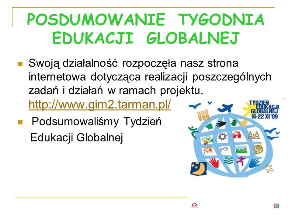 POSDUMOWANIE TYGODNIA EDUKACJI GLOBALNEJ Swoją działalność rozpoczęła nasz strona internetowa dotycząca realizacji poszczególnych zadań i działań w ra