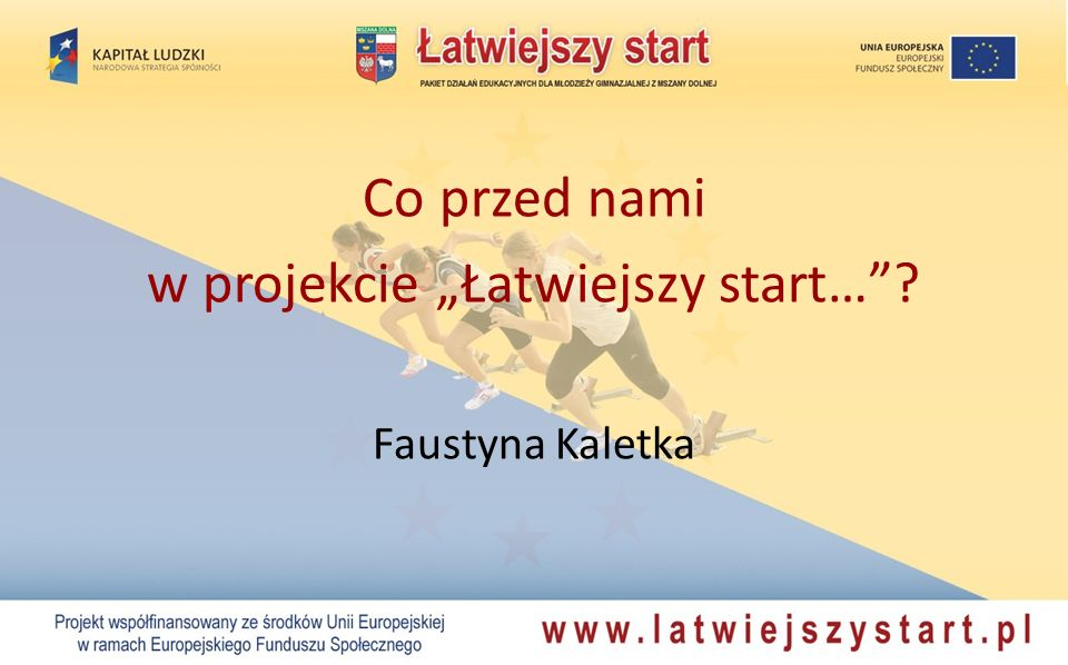 Co przed nami w projekcie Łatwiejszy start…? Faustyna Kaletka