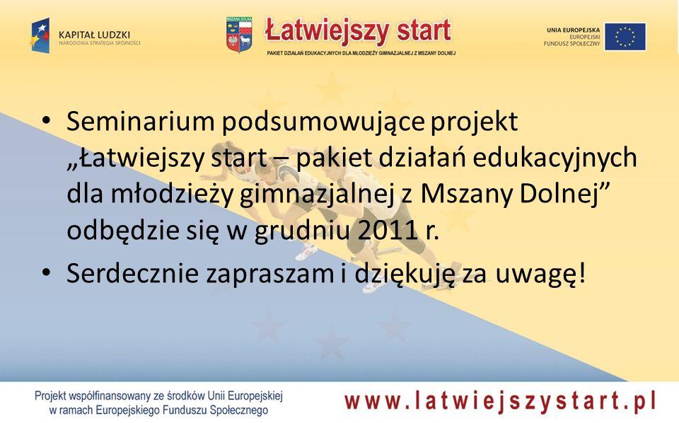 Seminarium podsumowujące projekt Łatwiejszy start – pakiet działań edukacyjnych dla młodzieży gimnazjalnej z Mszany Dolnej odbędzie się w grudniu 2011