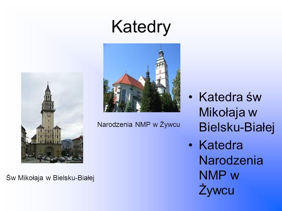 Katedry Katedra św Mikołaja w Bielsku-Białej Katedra Narodzenia NMP w Żywcu Św Mikołaja w Bielsku-Białej Narodzenia NMP w Żywcu