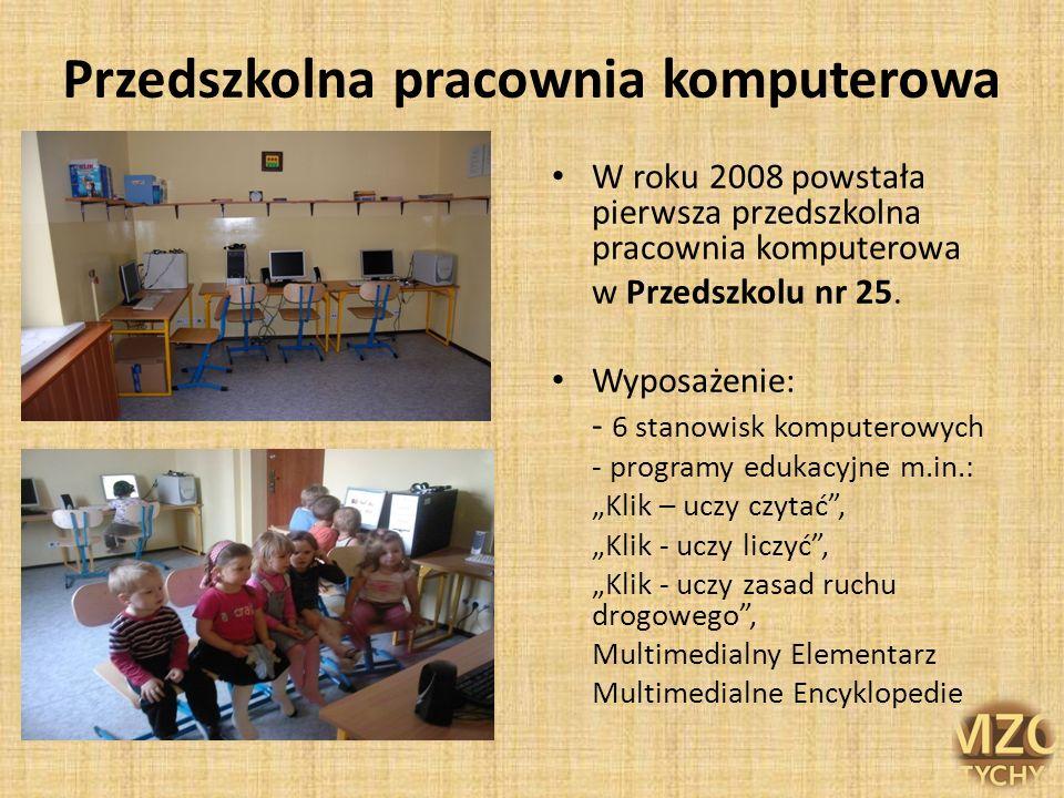 Przedszkolna pracownia komputerowa W roku 2008 powstała pierwsza przedszkolna pracownia komputerowa w Przedszkolu nr 25. Wyposażenie: - 6 stanowisk ko