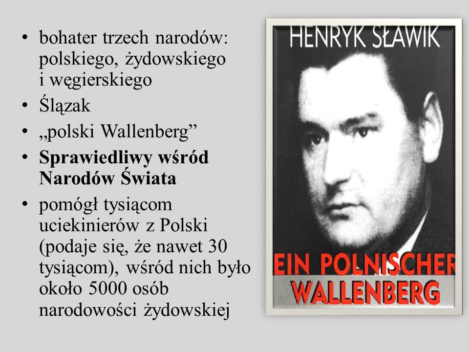 bohater trzech narodów: polskiego, żydowskiego i węgierskiego Ślązak polski Wallenberg Sprawiedliwy wśród Narodów Świata pomógł tysiącom uciekinierów