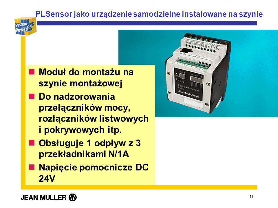 10 Moduł do montażu na szynie montażowej Do nadzorowania przełączników mocy, rozłączników listwowych i pokrywowych itp. Obsługuje 1 odpływ z 3 przekła