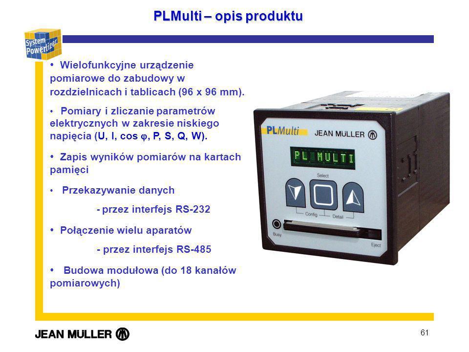 61 PLMulti – opis produktu Wielofunkcyjne urządzenie pomiarowe do zabudowy w rozdzielnicach i tablicach (96 x 96 mm). Pomiary i zliczanie parametrów e