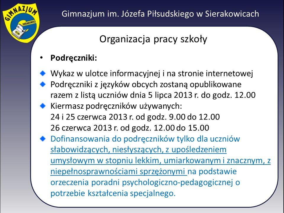 Organizacja pracy szkoły Podręczniki: Wykaz w ulotce informacyjnej i na stronie internetowej Podręczniki z języków obcych zostaną opublikowane razem z