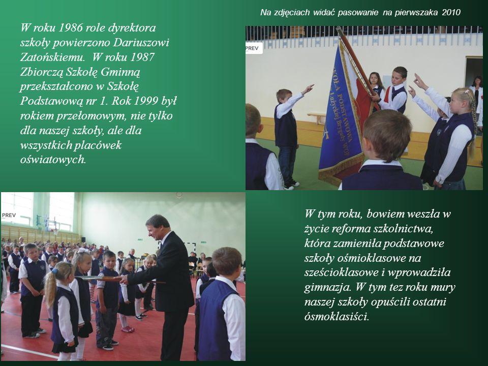 W roku 1986 role dyrektora szkoły powierzono Dariuszowi Zatońskiemu. W roku 1987 Zbiorczą Szkołę Gminną przekształcono w Szkołę Podstawową nr 1. Rok 1