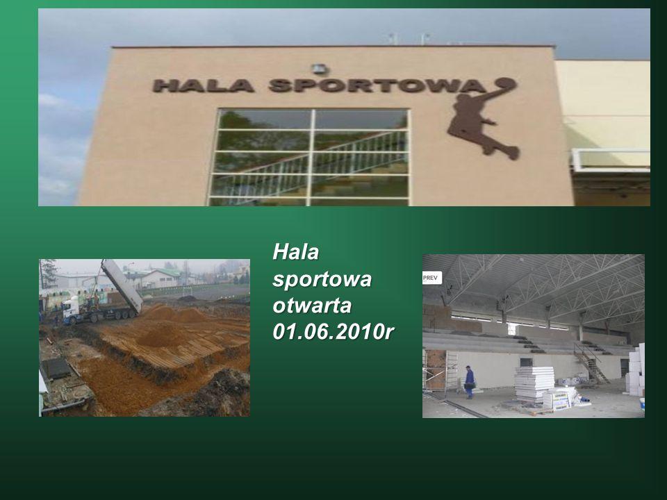 Hala sportowa otwarta 01.06.2010r