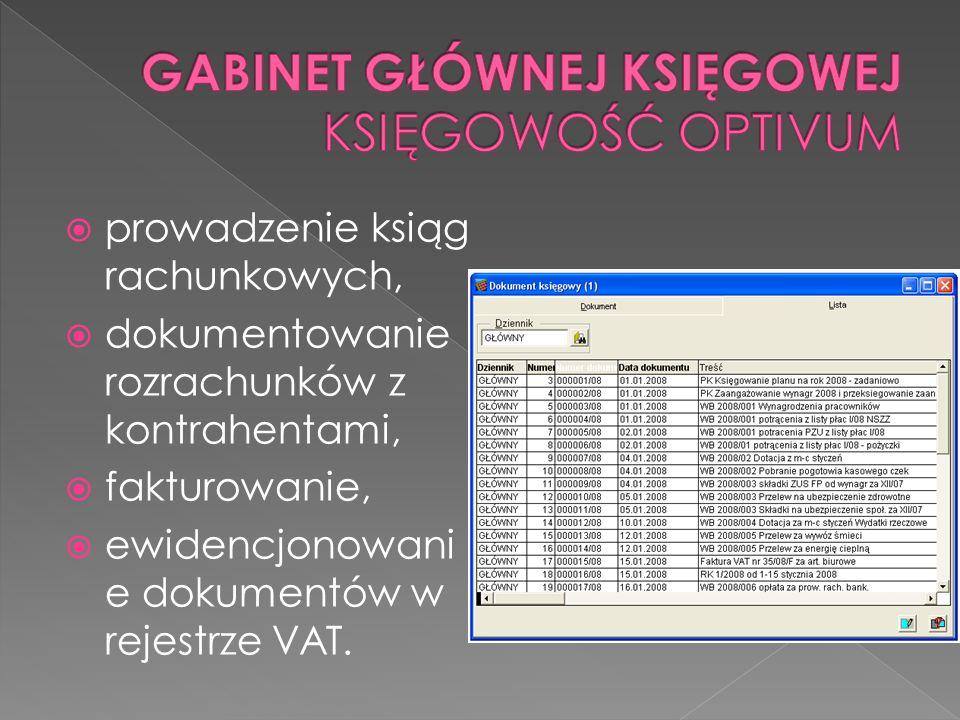 prowadzenie ksiąg rachunkowych, dokumentowanie rozrachunków z kontrahentami, fakturowanie, ewidencjonowani e dokumentów w rejestrze VAT.