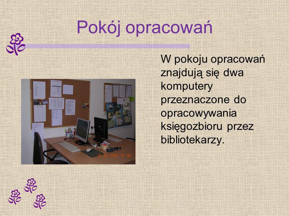 Pokój opracowań W pokoju opracowań znajdują się dwa komputery przeznaczone do opracowywania księgozbioru przez bibliotekarzy.