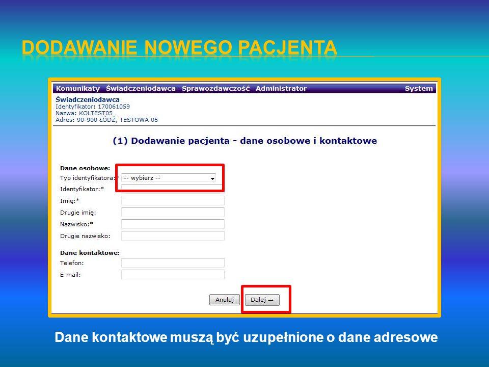 Dane kontaktowe muszą być uzupełnione o dane adresowe