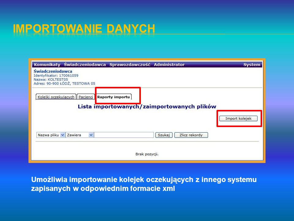 Umożliwia importowanie kolejek oczekujących z innego systemu zapisanych w odpowiednim formacie xml
