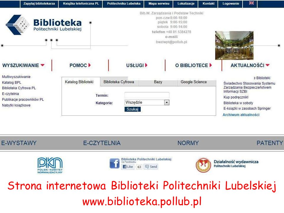 Strona internetowa Biblioteki Politechniki Lubelskiej www.biblioteka.pollub.pl
