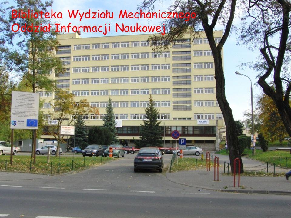 Biblioteka Wydziału Mechanicznego Oddział Informacji Naukowej