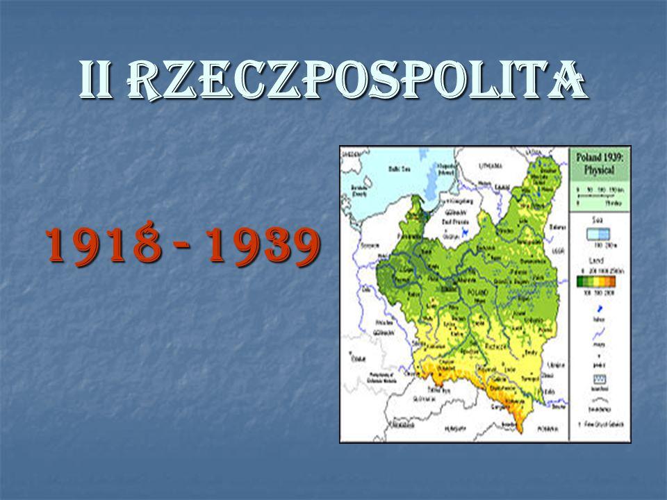 II RZECZPOSPOLITA 1918 - 1939