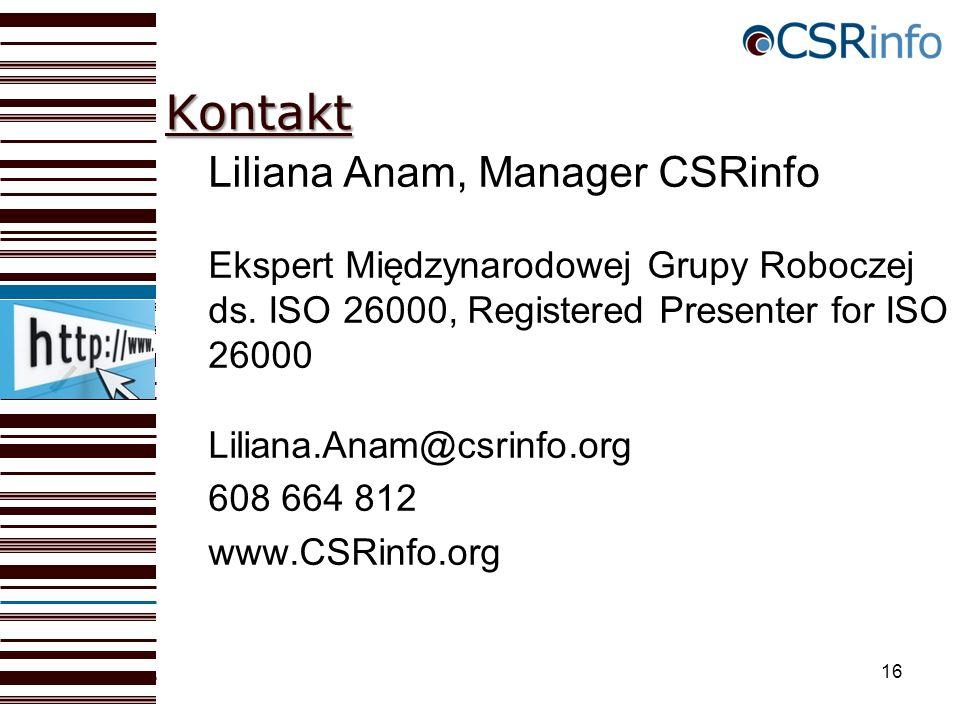 16 Kontakt Liliana Anam, Manager CSRinfo Ekspert Międzynarodowej Grupy Roboczej ds.