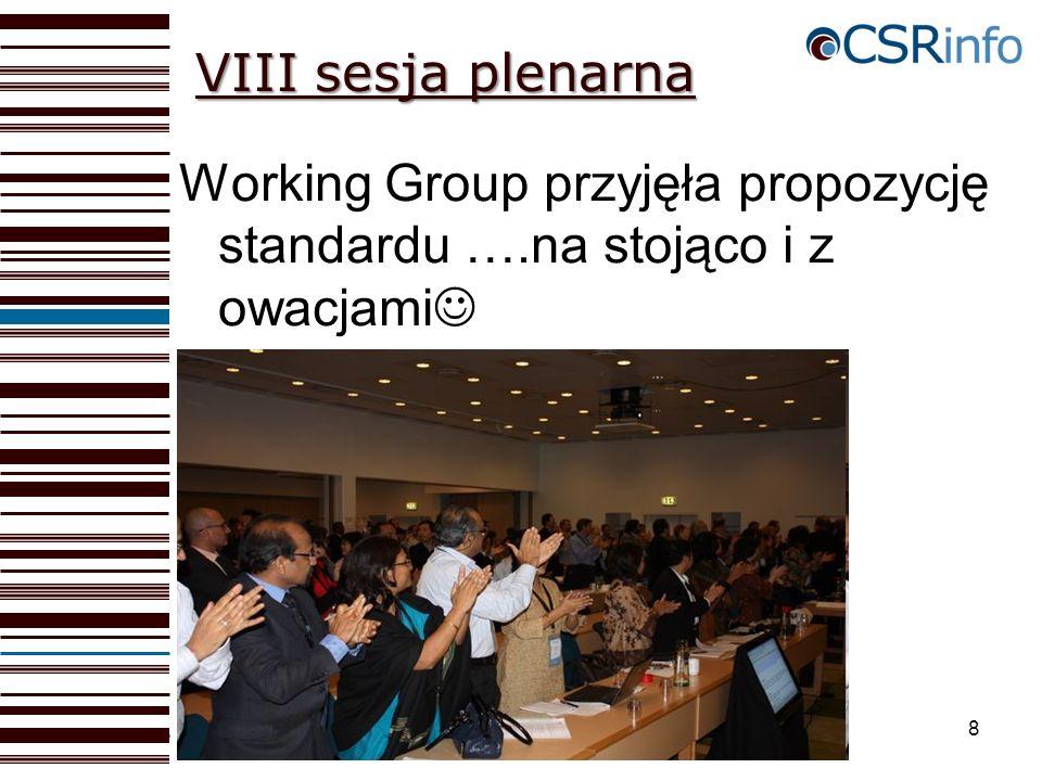 8 VIII sesja plenarna Working Group przyjęła propozycję standardu ….na stojąco i z owacjami