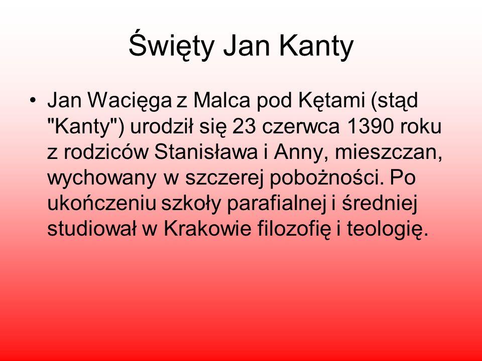 Święty Jan Kanty Jan Wacięga z Malca pod Kętami (stąd