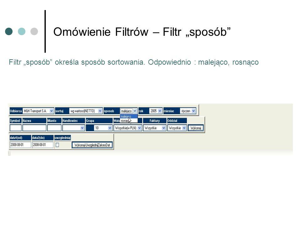 Omówienie Filtrów – Filtr sposób Filtr sposób określa sposób sortowania. Odpowiednio : malejąco, rosnąco
