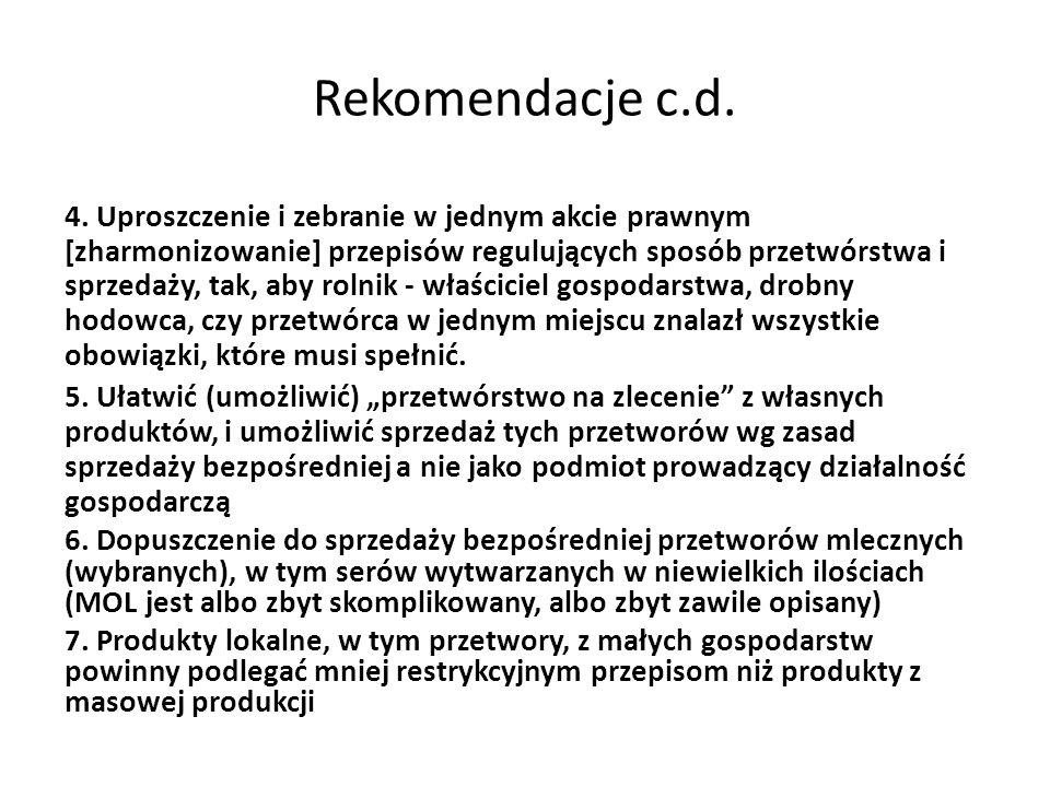 Rekomendacje c.d. 4. Uproszczenie i zebranie w jednym akcie prawnym [zharmonizowanie] przepisów regulujących sposób przetwórstwa i sprzedaży, tak, aby