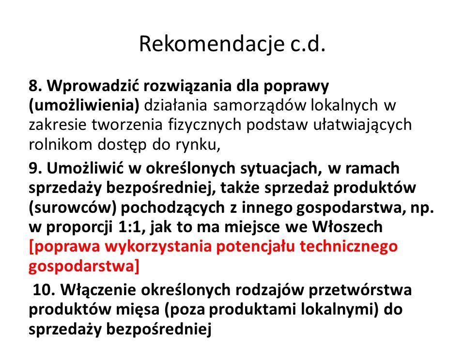Rekomendacje c.d. 8. Wprowadzić rozwiązania dla poprawy (umożliwienia) działania samorządów lokalnych w zakresie tworzenia fizycznych podstaw ułatwiaj