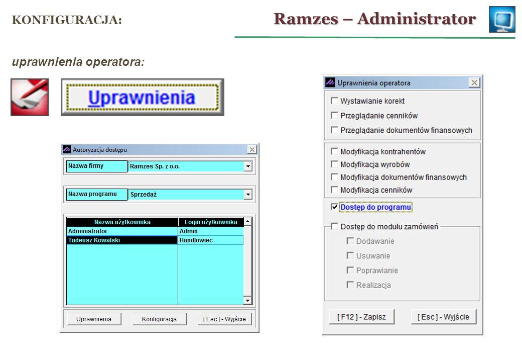 konfiguracja operatora: Ramzes – Administrator KONFIGURACJA: