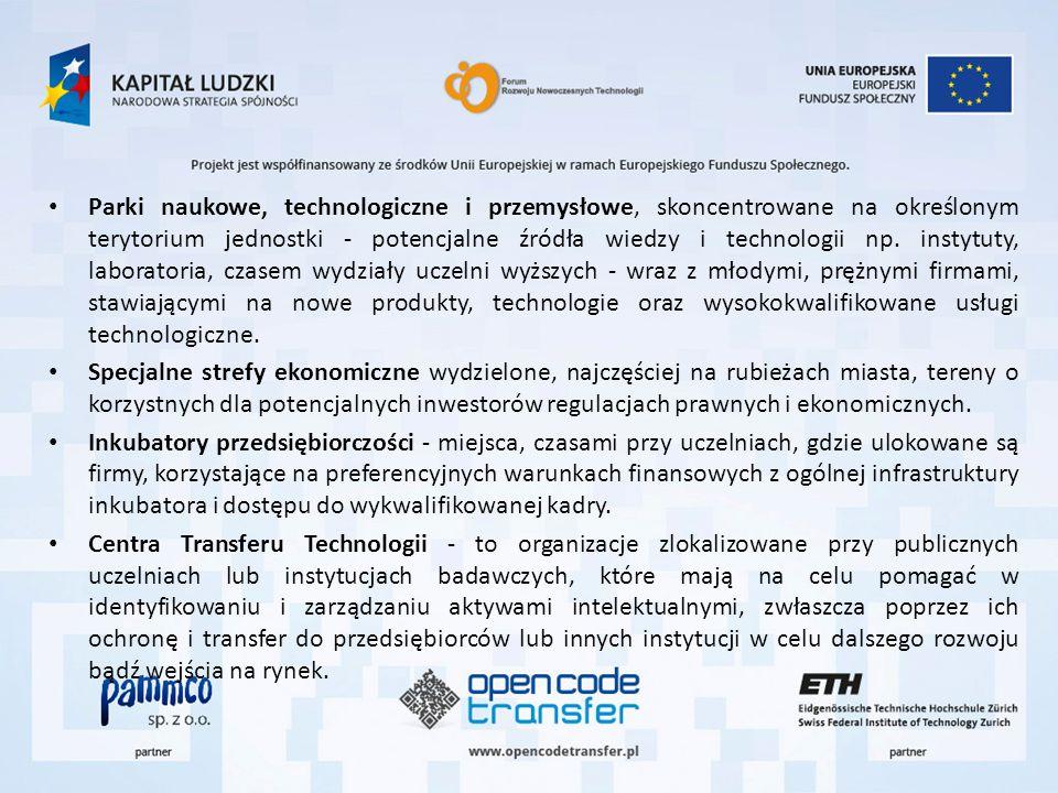 Parki naukowe, technologiczne i przemysłowe, skoncentrowane na określonym terytorium jednostki - potencjalne źródła wiedzy i technologii np.