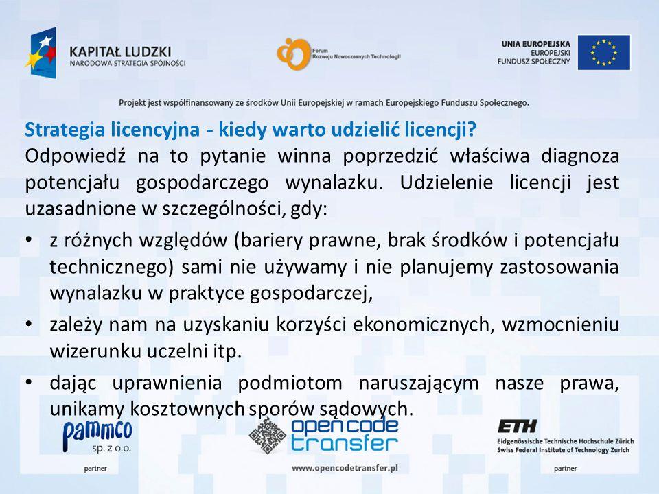 Strategia licencyjna - kiedy warto udzielić licencji? Odpowiedź na to pytanie winna poprzedzić właściwa diagnoza potencjału gospodarczego wynalazku. U
