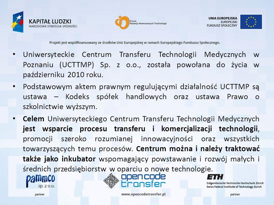 Uniwersyteckie Centrum Transferu Technologii Medycznych w Poznaniu (UCTTMP) Sp. z o.o., została powołana do życia w październiku 2010 roku. Podstawowy