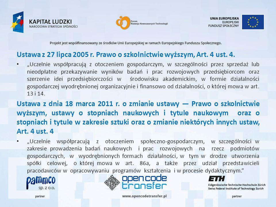 Ustawa z 27 lipca 2005 r. Prawo o szkolnictwie wyższym, Art. 4 ust. 4. Uczelnie współpracują z otoczeniem gospodarczym, w szczególności przez sprzedaż