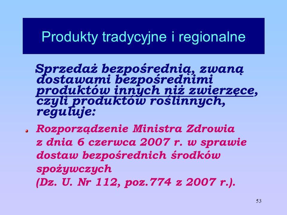 53 Produkty tradycyjne i regionalne Sprzedaż bezpośrednią, zwaną dostawami bezpośrednimi produktów innych niż zwierzęce, czyli produktów roślinnych, r